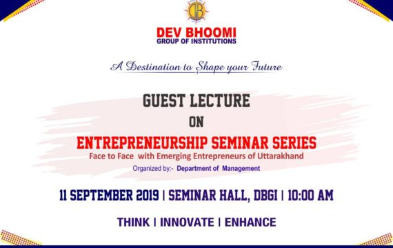 Entrepreneurship Seminar Series:  Face to Face  with Emerging Entrepreneurs of Uttarakhand. by Department of Management
